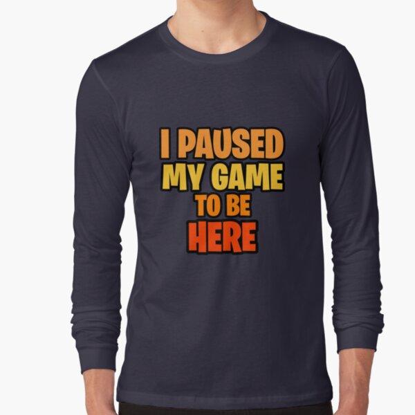 Pause Long Sleeve T-Shirt