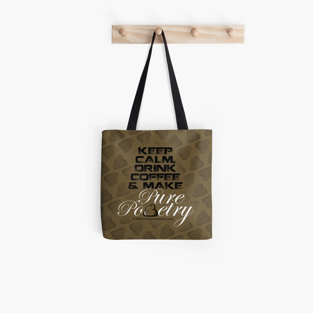 Keep Calm, Drink Coffee & Make Pure Pooetry Tote Bag