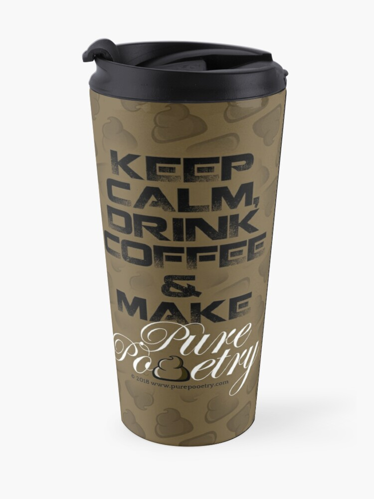 Alternate view of Keep Calm, Drink Coffee & Make Pure Pooetry Travel Mug