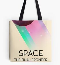 Space The Final Frontier Tote Bag