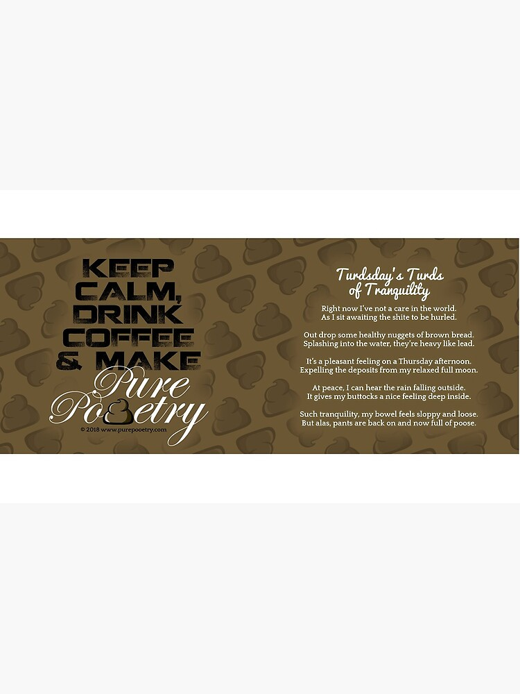 Keep Calm, Drink Coffee & Make Pure Pooetry by PurePooetry