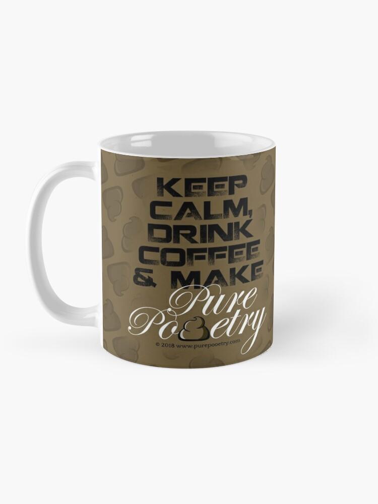 Alternate view of Keep Calm, Drink Coffee & Make Pure Pooetry Mug