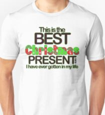 This is the Best Christmas Present I Have Ever Gotten In My Life! - By PlanBee Unisex T-Shirt