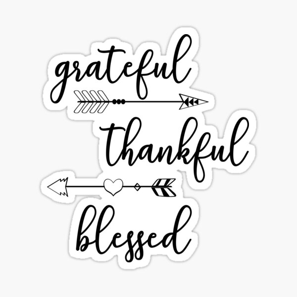 Grateful Thankful Blessed Shirt Sticker
