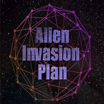 Alien Invasion Plan by fantastic23