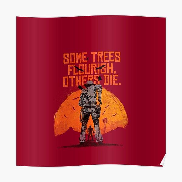 """""""Algunos árboles florecen, otros mueren"""" - Red Dead Redemption 2 Póster"""