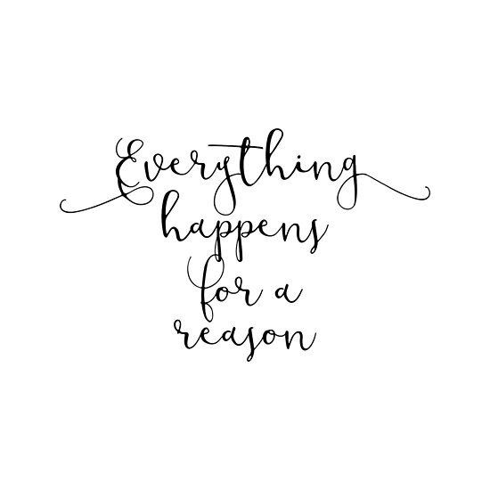 Inspirational Quote Everything Happens For A Reason Posters By