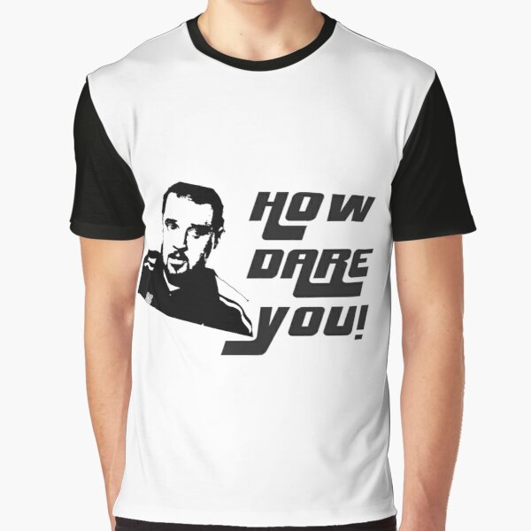 How Dare You! Max & Paddy Design Graphic T-Shirt