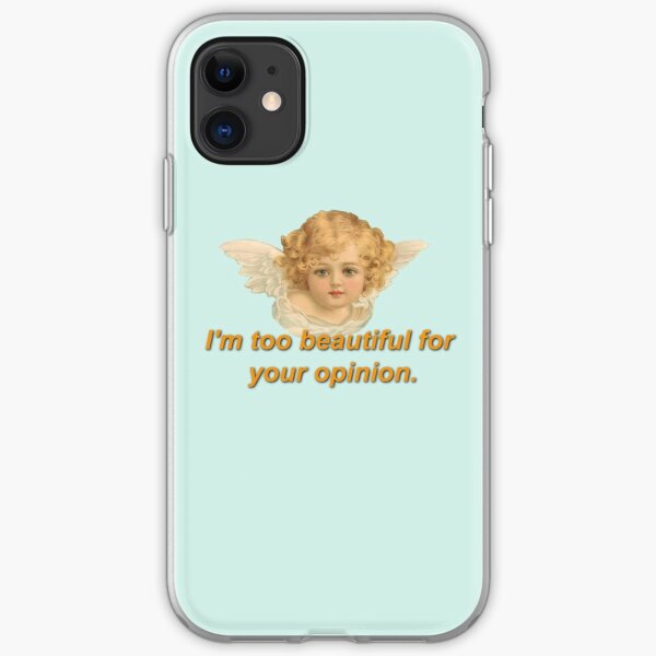 """Cherub Saying """"I'm Too Beautiful for your Opinion"""" iPhone Soft Case"""