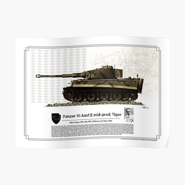 Tiger Ausf E mid-prod. Otto Carius July 1944 Poster