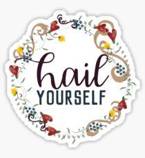 Hail Yourself Sticker