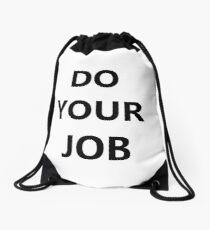 DO YOUR JOB! Drawstring Bag