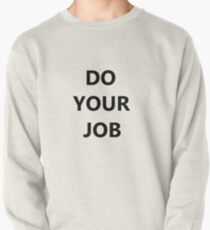 DO YOUR JOB! Pullover
