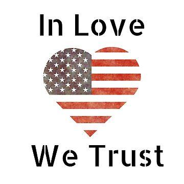 Heart Flag In Love We Trust by bigdealkindof