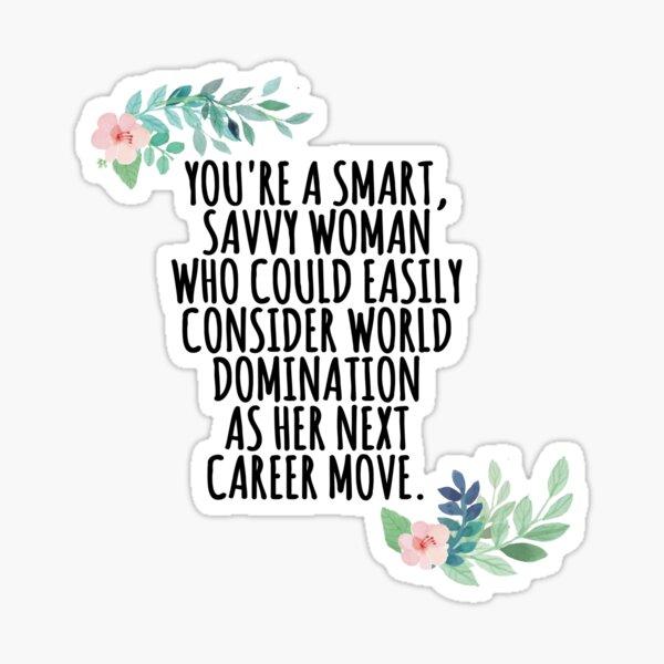 smart, savvy woman Sticker