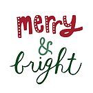 Merry and Bright Christmas Saying  by kellie-jayne