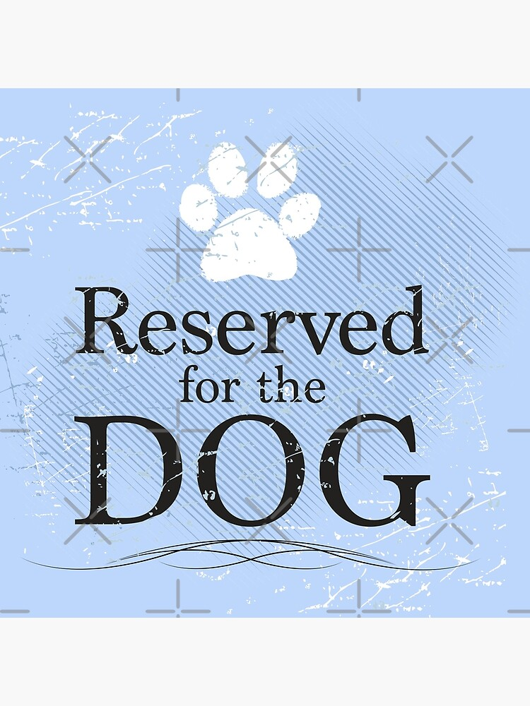 Reserved for the Dog [blue] by rescuedogs101
