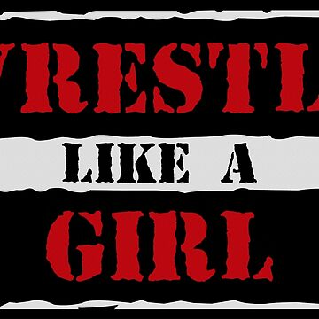 Wrestle Like a Girl by wrasslebox