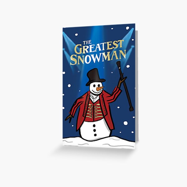 The Greatest Snowman  Greeting Card