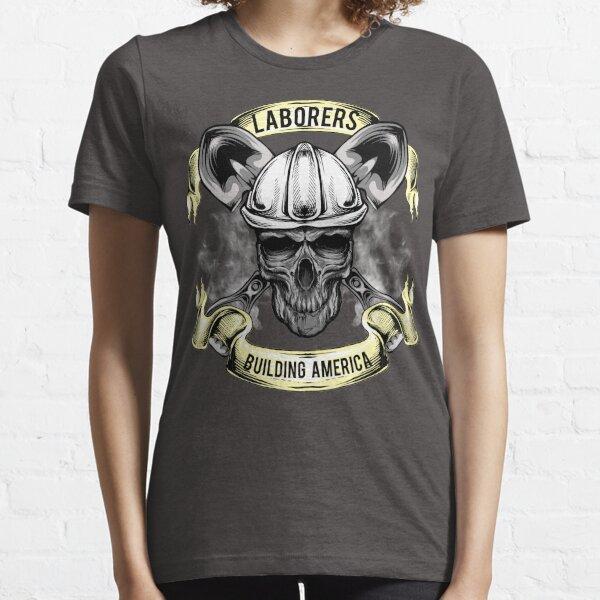 Laborers - Building America Essential T-Shirt