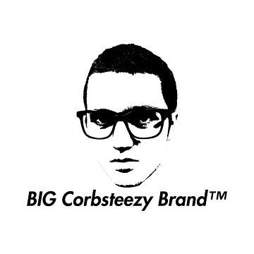 Big Corbsteezy Brand by fgallaway