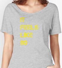 It Feels Like 80 Women's Relaxed Fit T-Shirt