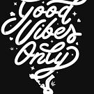 Good Vibes Only by kushcoast