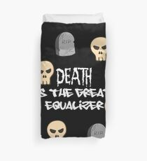 Death is the great equalizer Duvet Cover