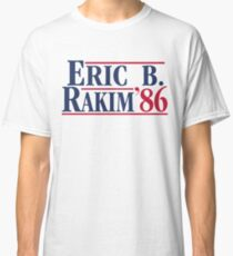 Eric B. for president Classic T-Shirt