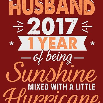 Husband Since 2017, 1 Year of Being Sunshine Mixed With a Little Hurricane by FiftyStyle