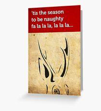 'Tis The Season To Be Naughty Greeting Card