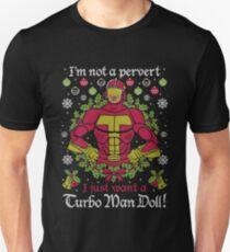 I'm Not a Pervert I Just Want a Turbo Man Doll Unisex T-Shirt