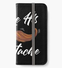 I LIKE HIS MOUSTACHE iPhone Wallet/Case/Skin