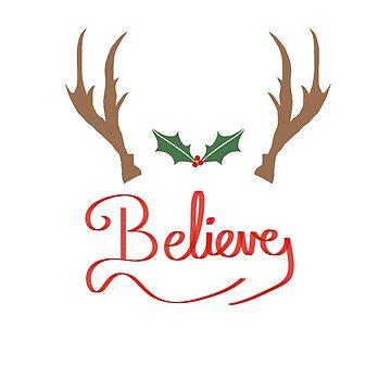 Believe Sign Reindeer Antlers Christmas is Coming by mcb-jp