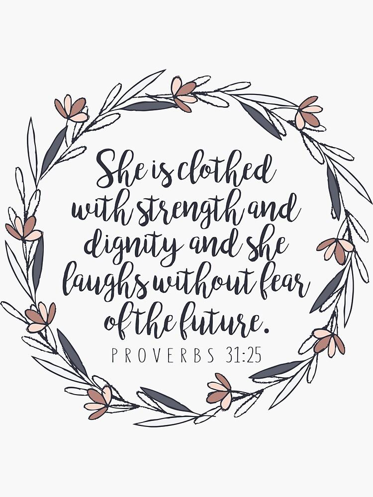 Bible Verse - Proverbs 31:25 by walk-by-faith
