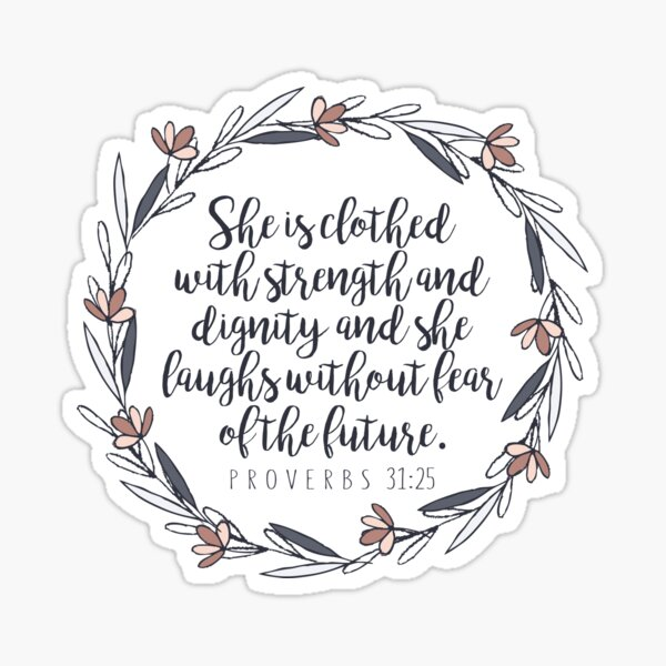 Bible Verse - Proverbs 31:25 Sticker