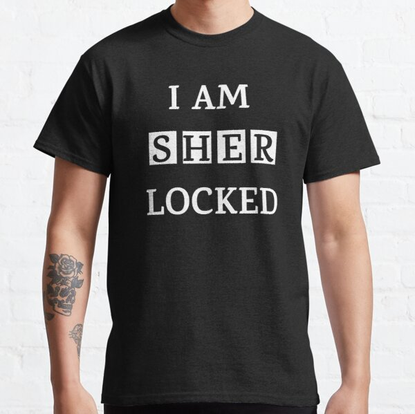 I am sher locked gif meme quote Tee shirt Classic T-Shirt