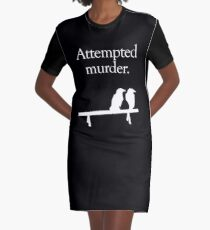 Attempted Murder (White design) Graphic T-Shirt Dress