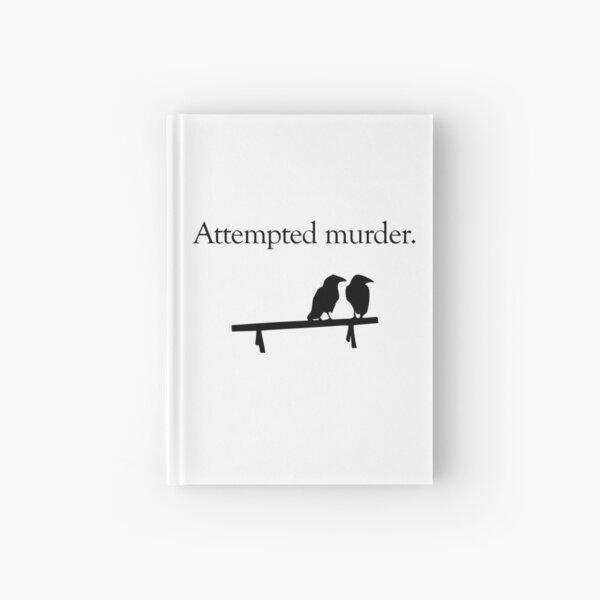 Attempted Murder Hardcover Journal