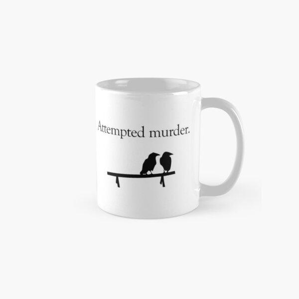 Attempted Murder Classic Mug