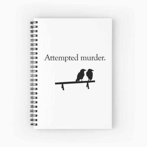 Attempted Murder Spiral Notebook