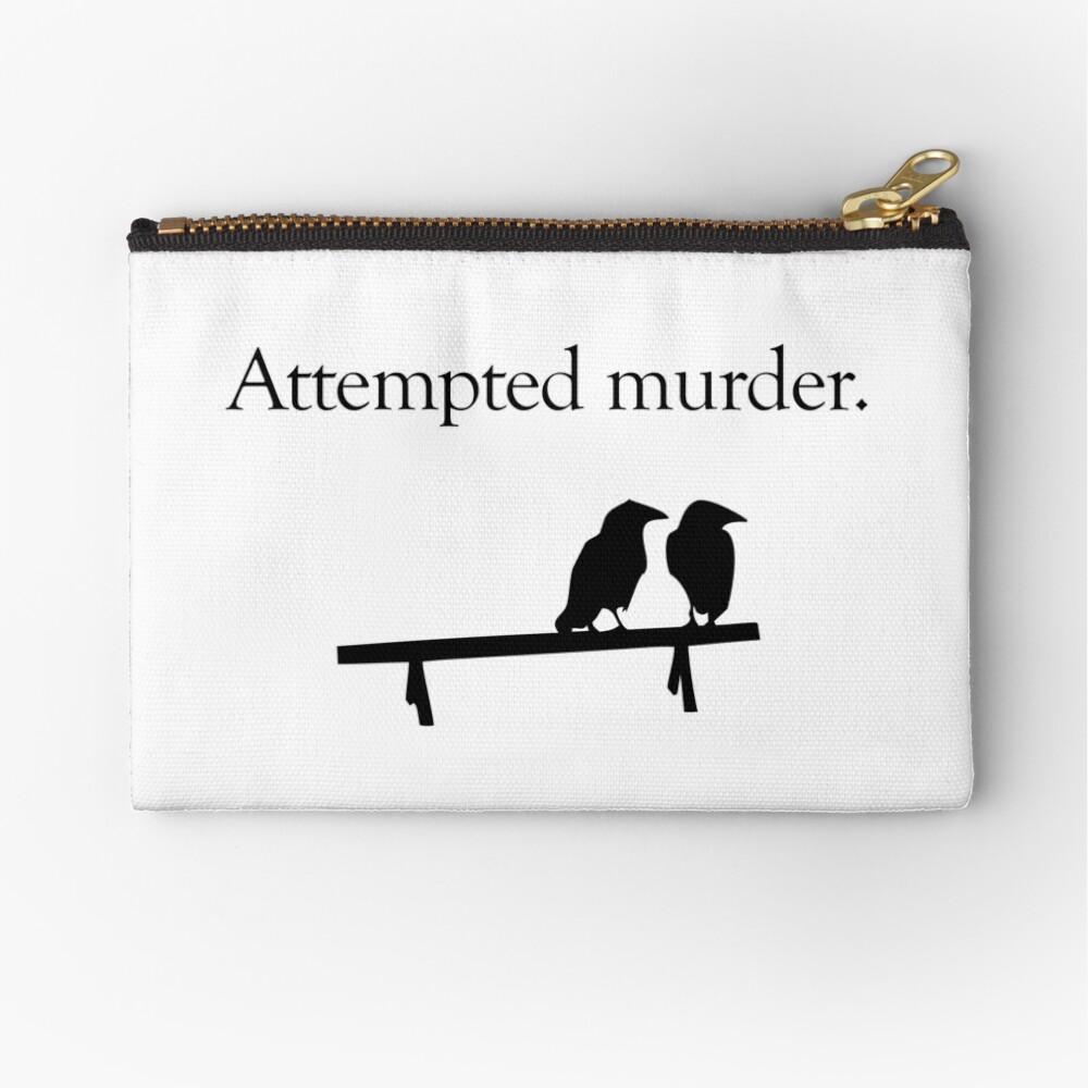 Attempted Murder Zipper Pouch
