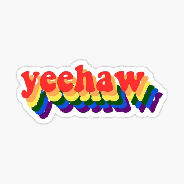 Yeehaw - Rainbow Sticker
