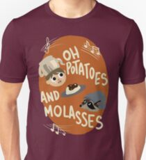 Oh Potatoes and Molasses Unisex T-Shirt