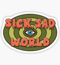 This Sick Sad World Sticker