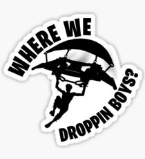 Where we droppin Sticker