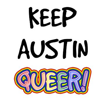 Keep Austin Queer! by technoqueer