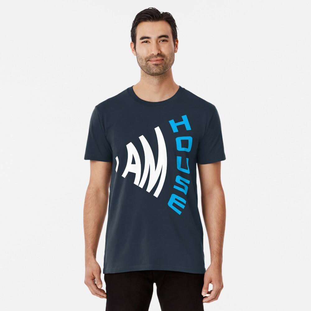 I Am House Premium T-Shirt