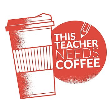 This Teacher Needs Coffee Cup Teaching and Pencil by ZippyThread