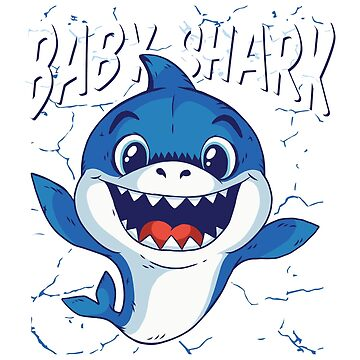 Baby Shark Cute Funny Do Do Do by ZippyThread